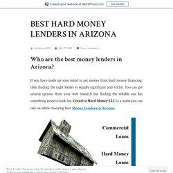 BEST HARD MONEY LENDERS IN ARIZONA – Creative Hard Money LLC