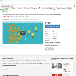 How to Turn Your Idea Into a Money Making Business Right Now