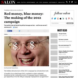 Red money, blue money: The making of the 2012 campaign
