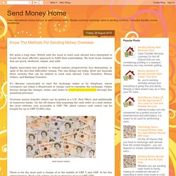 Know The Methods For Sending Money Overseas