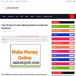 Top 10 How To Earn Money Online In India For Students