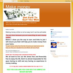 Making money online is not so easy but it can be achivable
