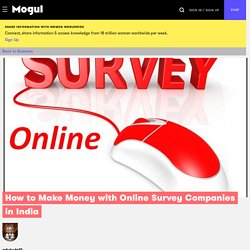 How to Make Money with Online Survey Companies in India - Mogul