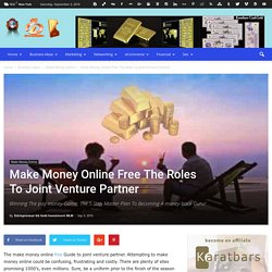 Make Money Online Free The Roles To Joint Venture Partner