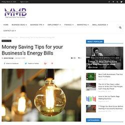 Money Saving Tips for your Business's Energy Bills