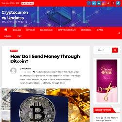 How Do I Send Money Through Bitcoin?