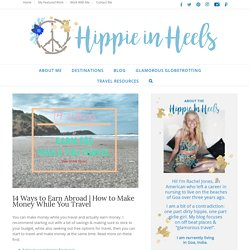 How to Make Money While You Travel- Hippie in Heels