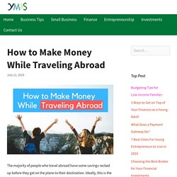 How to Make Money While Traveling Abroad