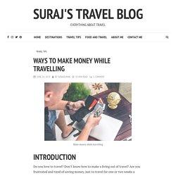 Ways To Make Money While Travelling - Suraj's Travel Blog