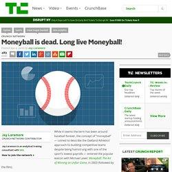 Moneyball is dead. Long live Moneyball!