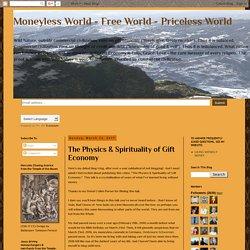 The Physics & Spirituality of Gift Economy