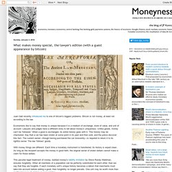 Moneyness: What makes money special, the lawyer's edition (with a guest appearance by bitcoin)