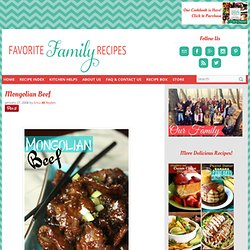 Favorite Family Recipes: Mongolian Beef