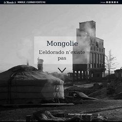 Mongolie, l'Eldorado n'existe pas