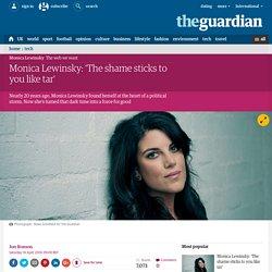 Monica Lewinsky: 'The shame sticks to you like tar'