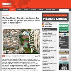 Monique Pinçon-Charlot : « La violence des riches atteint les gens au plus profond de leur esprit et de leur corps »