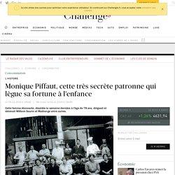 Monique Piffaut, cette très secrète patronne qui lègue sa fortune à l'enfance