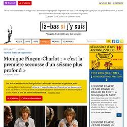 Monique Pinçon-Charlot : « c'est la première secousse d'un séisme plus profond »