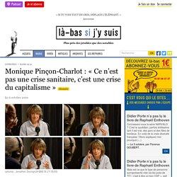Monique Pinçon-Charlot : « Ce n'est pas une crise sanitaire, c'est une crise du capitalisme »