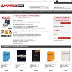 Le Moniteur Spécial Accessibilité - n°5750 - 07/02/2014