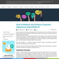How to Monitor and Enhance Customer Experience amid COVID-19