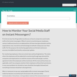How to Monitor Your Social Media Staff on Instant Messengers? – Tech Talk