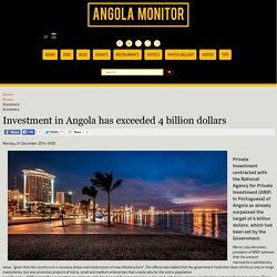Angola Monitor - Investment in Angola has exceeded 4 billion dollars