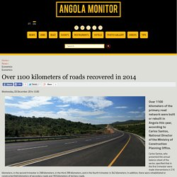 Angola Monitor - Over 1100 kilometers of roads recovered in 2014