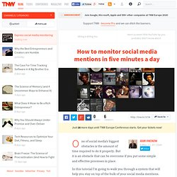 How to monitor social media mentions in five minutes a day - TNW Lifehacks