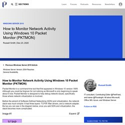 How to Monitor Network Activity Using Windows 10 Packet Monitor (PKTMON) - Petri