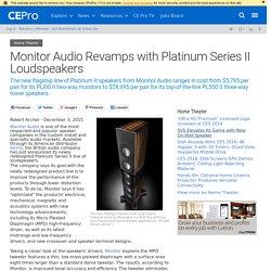 Monitor Audio Revamps with Platinum Series II Loudspeakers