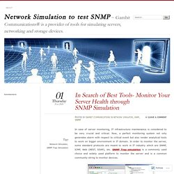 In Search of Best Tools- Monitor Your Server Health through SNMP Simulation