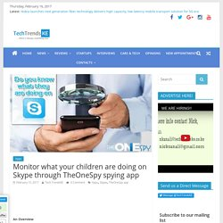 Monitor what your kids are doing on Skype through TheOneSpy spying app