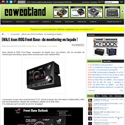 [MAJ] Asus ROG Front Base : du monitoring en façade ! - Accessoires