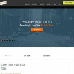 Social Media Monitoring Tools for Business by Sysomos