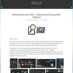 Monitoring avec ELK - ElasticSearch Logstash et Kibana