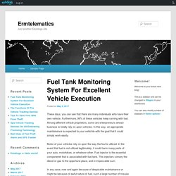 Fuel Tank Monitoring System For Excellent Vehicle Execution