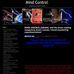 MIND CONTROL EUROPE, and the brain reading computers, brain-remote, neural monitoring, experimentation!