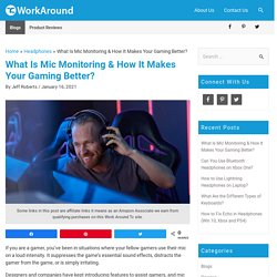 What Is Mic Monitoring & How It Improves Your Gaming?