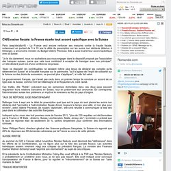 CH/Evasion fiscale: la France écarte tout accord spécifique avec la Suisse