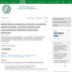 ANNALS OF AGRICULTURAL AND ENVIRONMENTAL MEDICINE - 2008 - MONITORING LEGIONELLA SPECIES IN HOSPITAL WATER SYSTEMS. LINK WITH DISEASE AND EVALUATION OF DIFFERENT DETECTION METHODS
