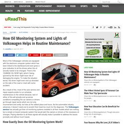How Oil Monitoring System and Lights of Volkswagen Helps in Routine Maintenance?