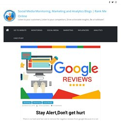 How to manage negative Google Reviews 2018 (Latest) - Social Media Monitoring, Marketing and Analytics Blogs