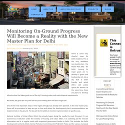 Monitoring On-Ground Progress Will Become a Reality with the New Master Plan for Delhi