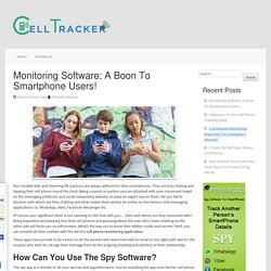 Monitoring Software: A Boon To Smartphone Users!