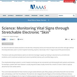 "AAAS News Release - ""Science: Monitoring Vital Signs through Stretchable Electronic Skin"""
