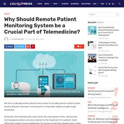 Remote Patient Monitoring System be a Crucial Part of Telemedicine