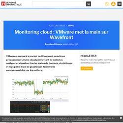 Monitoring cloud : VMware met la main sur Wavefront