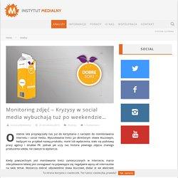 Monitoring zdjęć - Kryzysy w social media wybuchają tuż po weekendzie… - Instytut Medialny