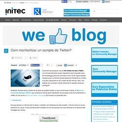 Com monitoritzar un compte de Twitter? - INITEC